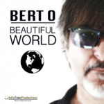 "Bert O releases his new single ""Beautiful World"""